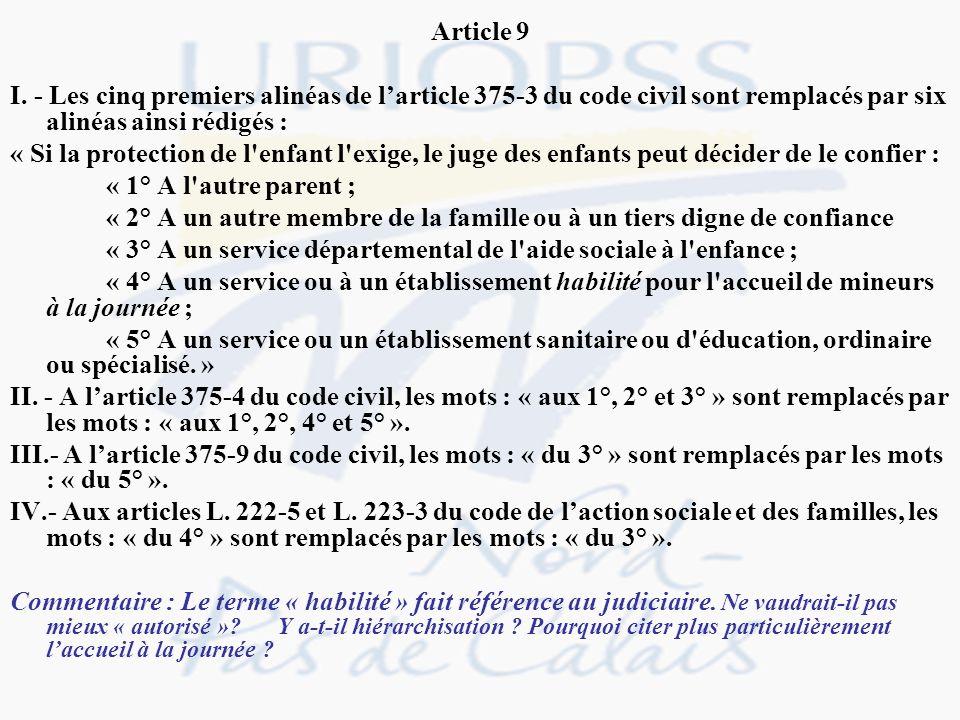 Article 9 I. - Les cinq premiers alinéas de l'article 375-3 du code civil sont remplacés par six alinéas ainsi rédigés :
