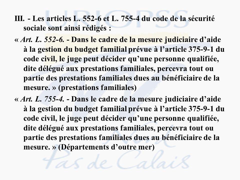 III. - Les articles L. 552-6 et L