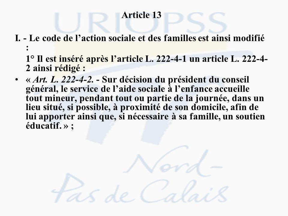 Article 13 I. - Le code de l'action sociale et des familles est ainsi modifié :