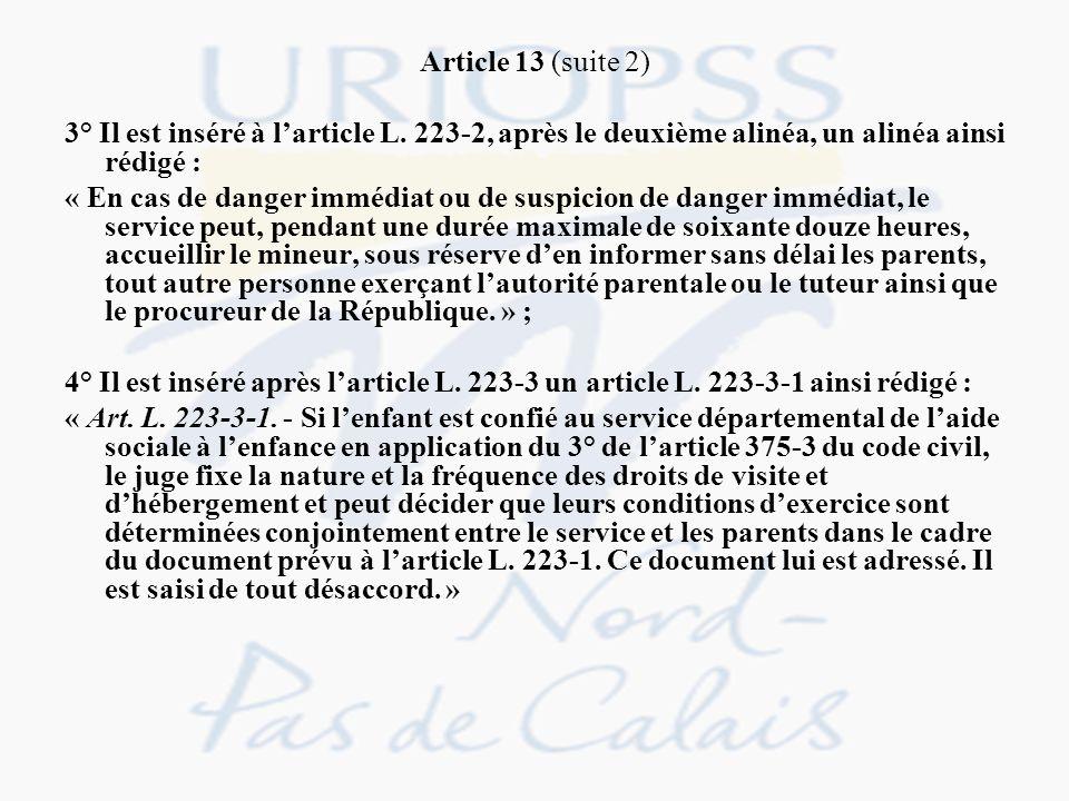 Article 13 (suite 2) 3° Il est inséré à l'article L. 223-2, après le deuxième alinéa, un alinéa ainsi rédigé :
