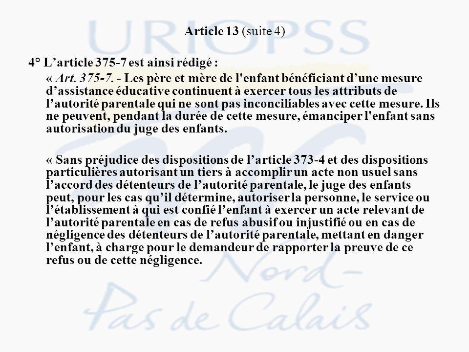 Article 13 (suite 4) 4° L'article 375-7 est ainsi rédigé :