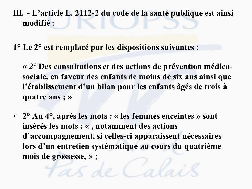 III. - L'article L. 2112-2 du code de la santé publique est ainsi modifié :