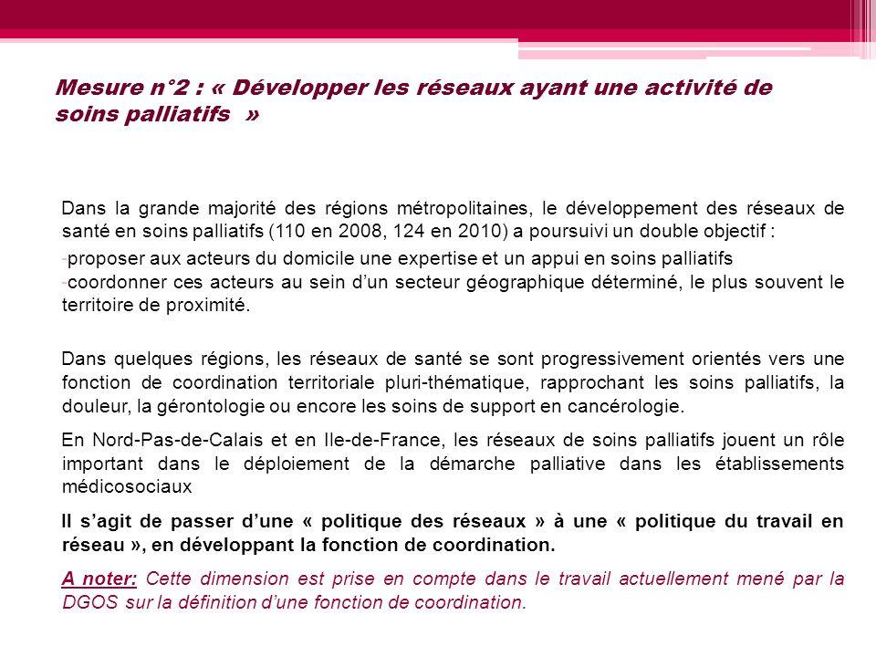 Mesure n°2 : « Développer les réseaux ayant une activité de soins palliatifs »