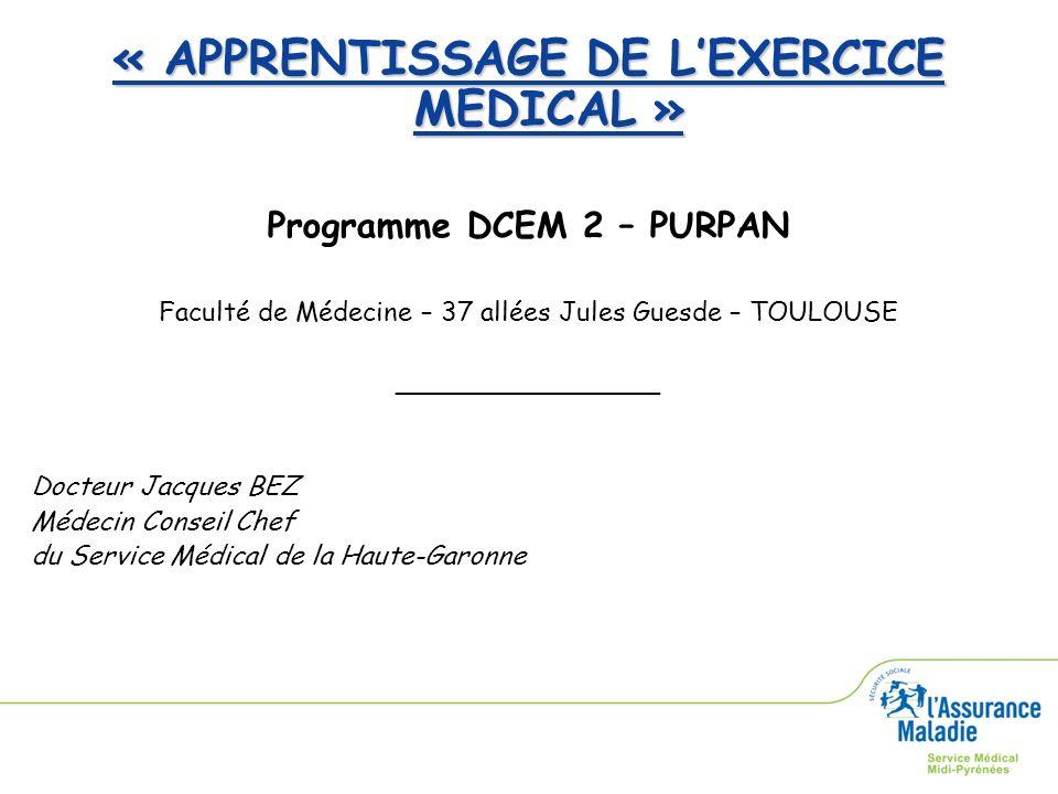 « APPRENTISSAGE DE L'EXERCICE MEDICAL » Programme DCEM 2 – PURPAN