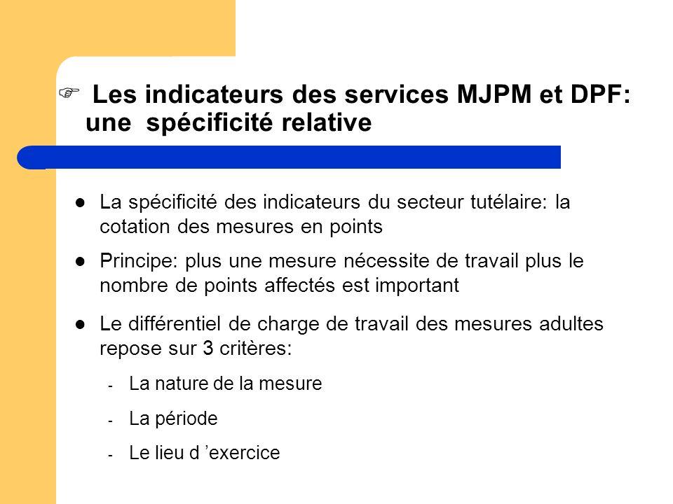 Les indicateurs des services MJPM et DPF: une spécificité relative