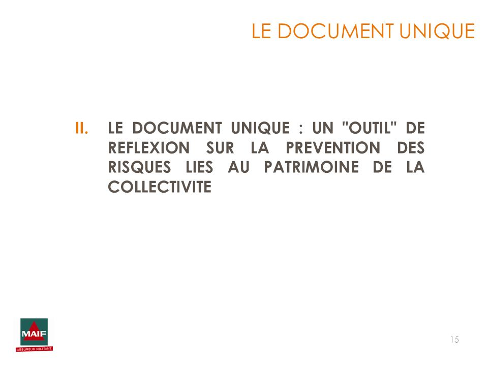 LE DOCUMENT UNIQUE LE DOCUMENT UNIQUE : UN OUTIL DE REFLEXION SUR LA PREVENTION DES RISQUES LIES AU PATRIMOINE DE LA COLLECTIVITE.