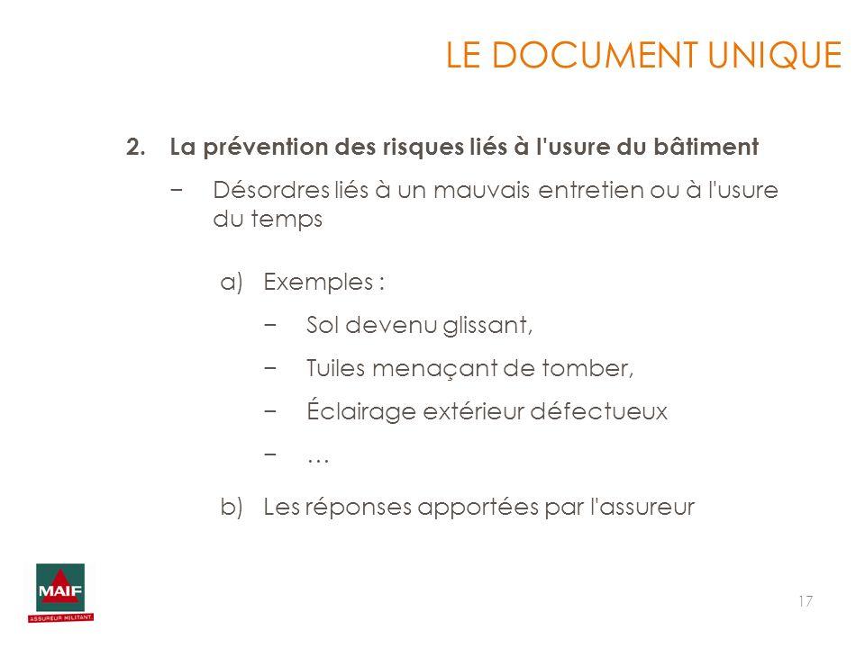 LE DOCUMENT UNIQUE La prévention des risques liés à l usure du bâtiment. Désordres liés à un mauvais entretien ou à l usure du temps.