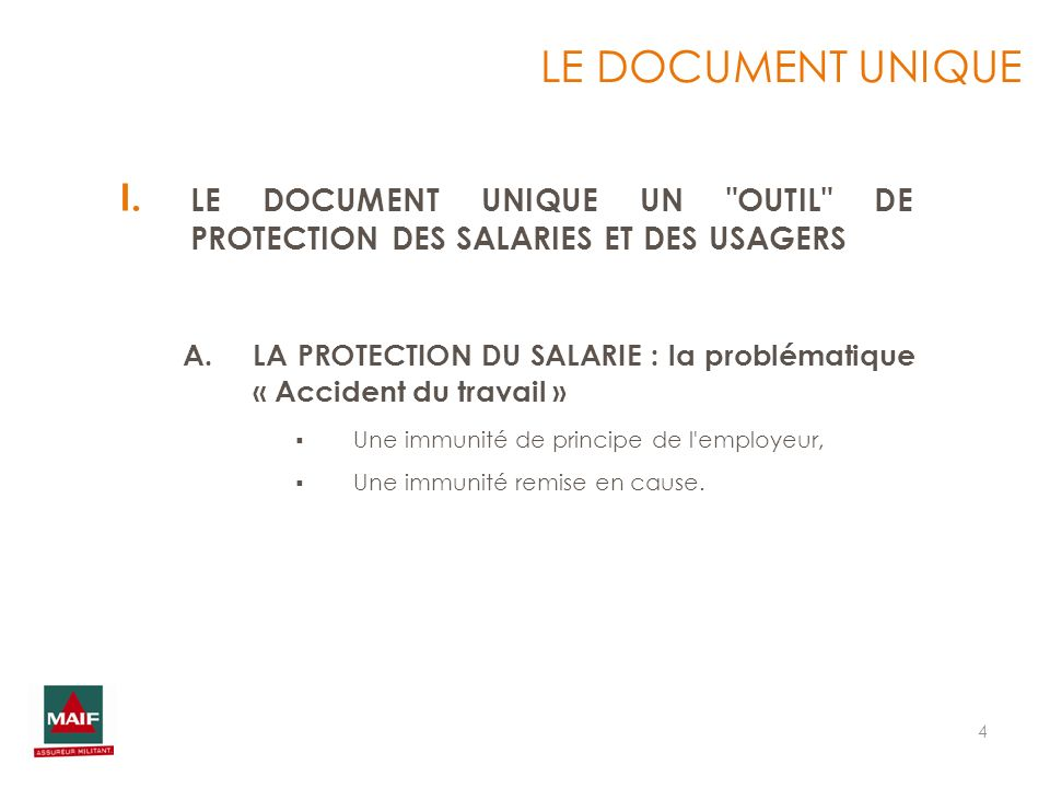 LE DOCUMENT UNIQUE LE DOCUMENT UNIQUE UN OUTIL DE PROTECTION DES SALARIES ET DES USAGERS.