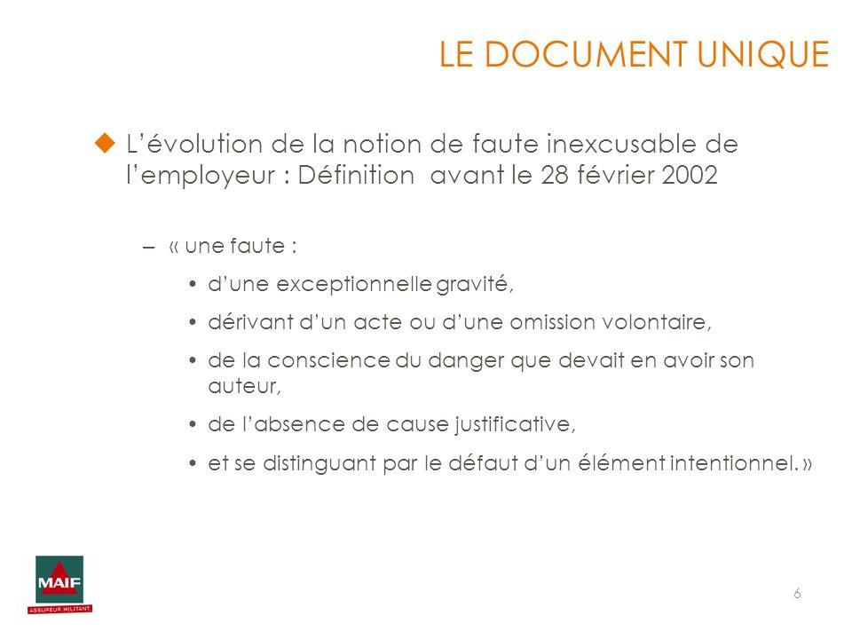 LE DOCUMENT UNIQUE L'évolution de la notion de faute inexcusable de l'employeur : Définition avant le 28 février 2002.