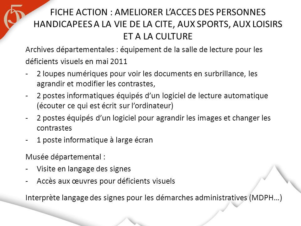 FICHE ACTION : AMELIORER L'ACCES DES PERSONNES HANDICAPEES A LA VIE DE LA CITE, AUX SPORTS, AUX LOISIRS ET A LA CULTURE