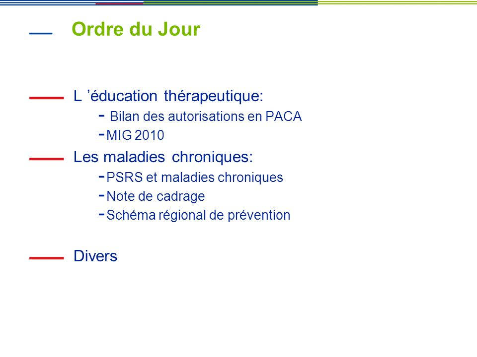 Ordre du Jour L 'éducation thérapeutique: Les maladies chroniques:
