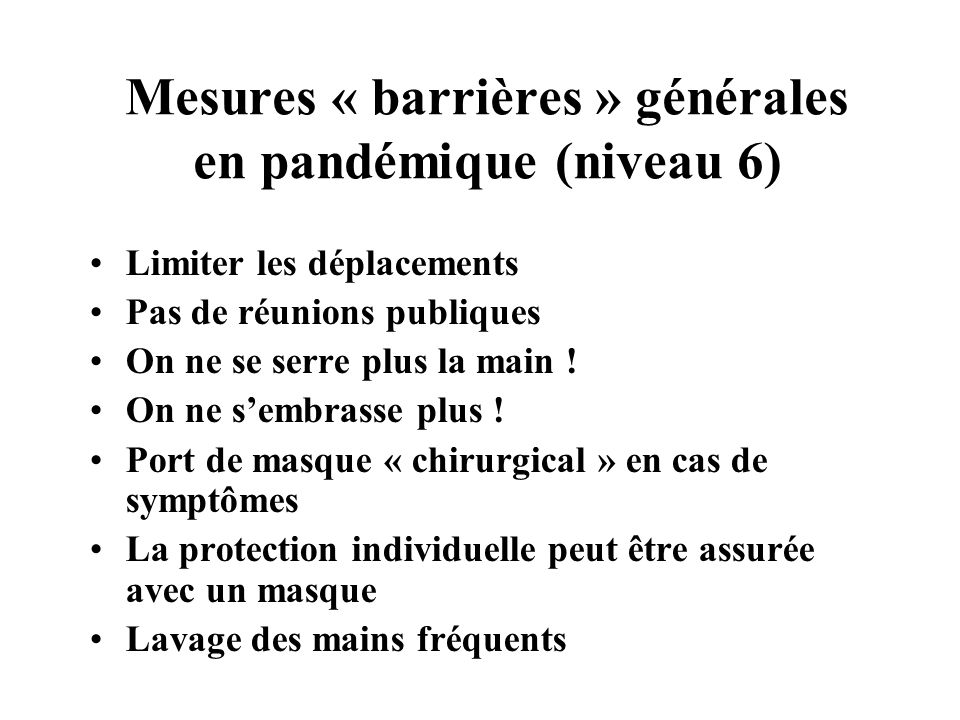 Mesures « barrières » générales en pandémique (niveau 6)