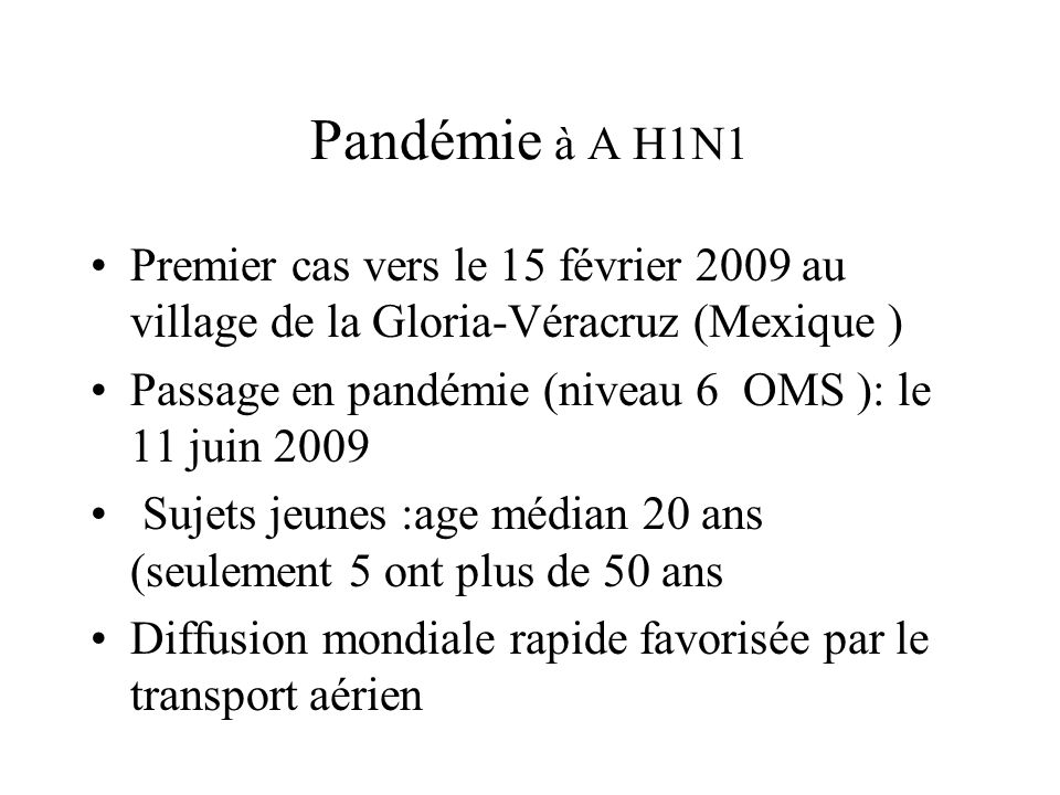 Pandémie à A H1N1 Premier cas vers le 15 février 2009 au village de la Gloria-Véracruz (Mexique )