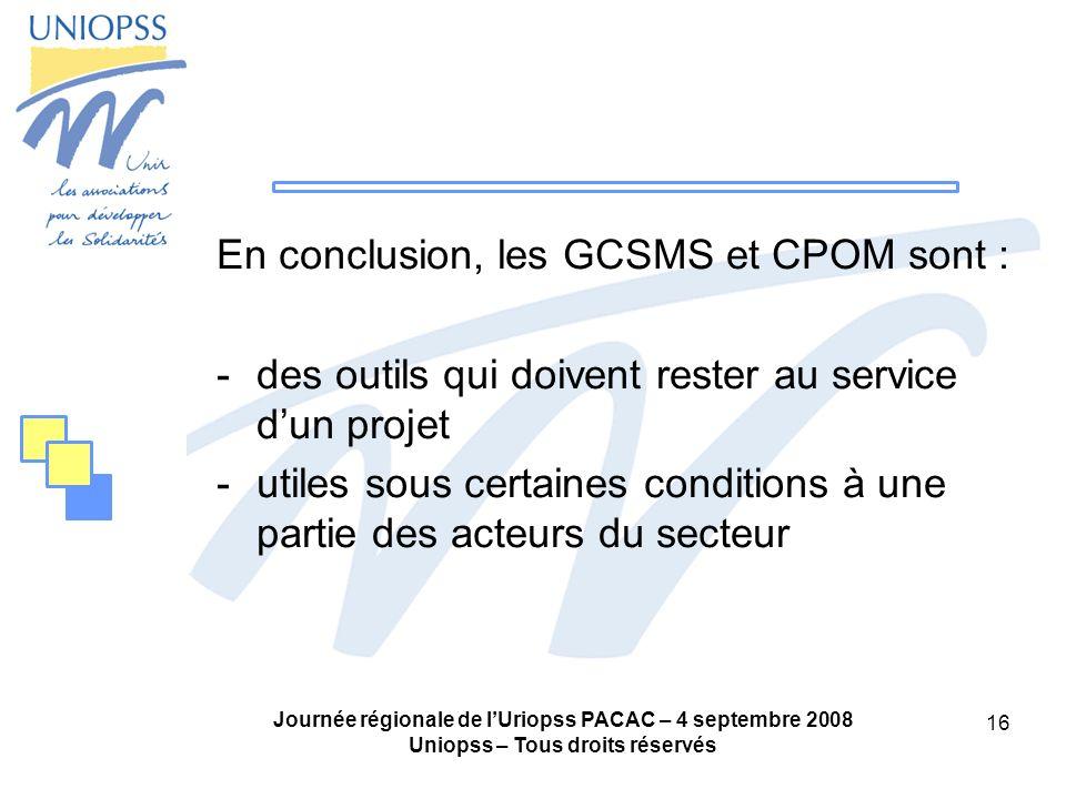 En conclusion, les GCSMS et CPOM sont :
