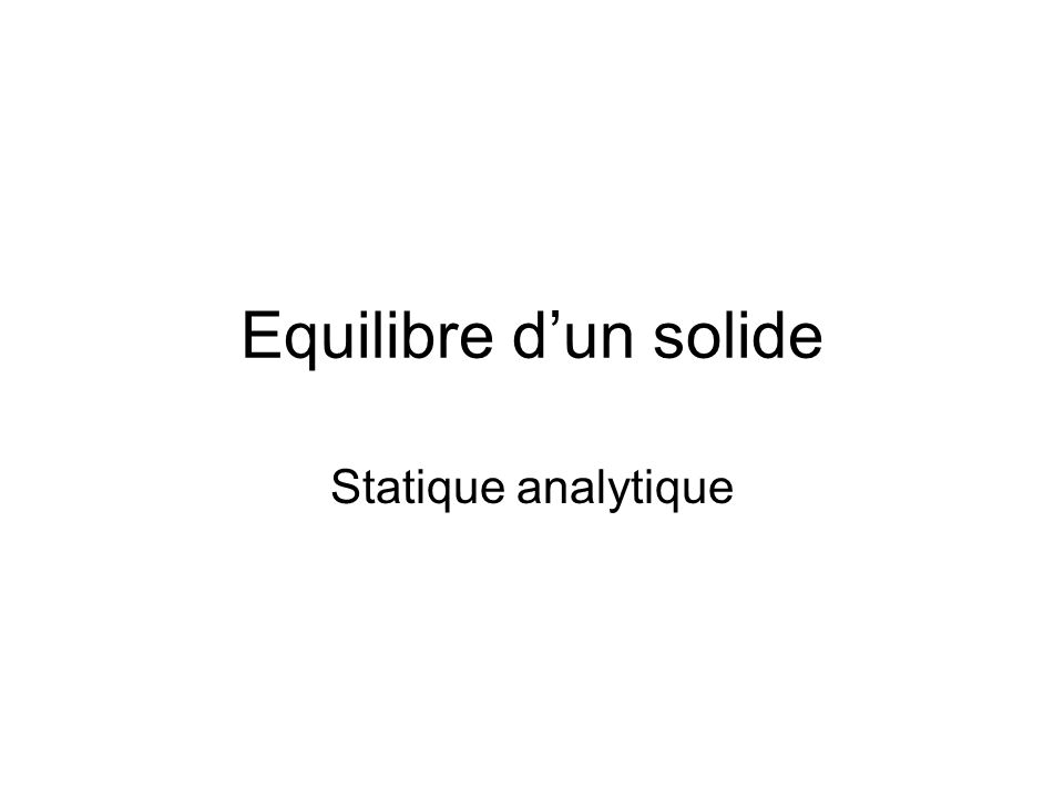 Equilibre d'un solide Statique analytique