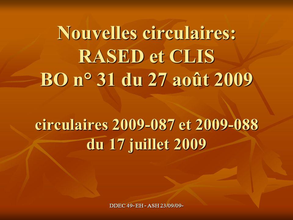 Nouvelles circulaires: RASED et CLIS BO n° 31 du 27 août 2009 circulaires 2009-087 et 2009-088 du 17 juillet 2009