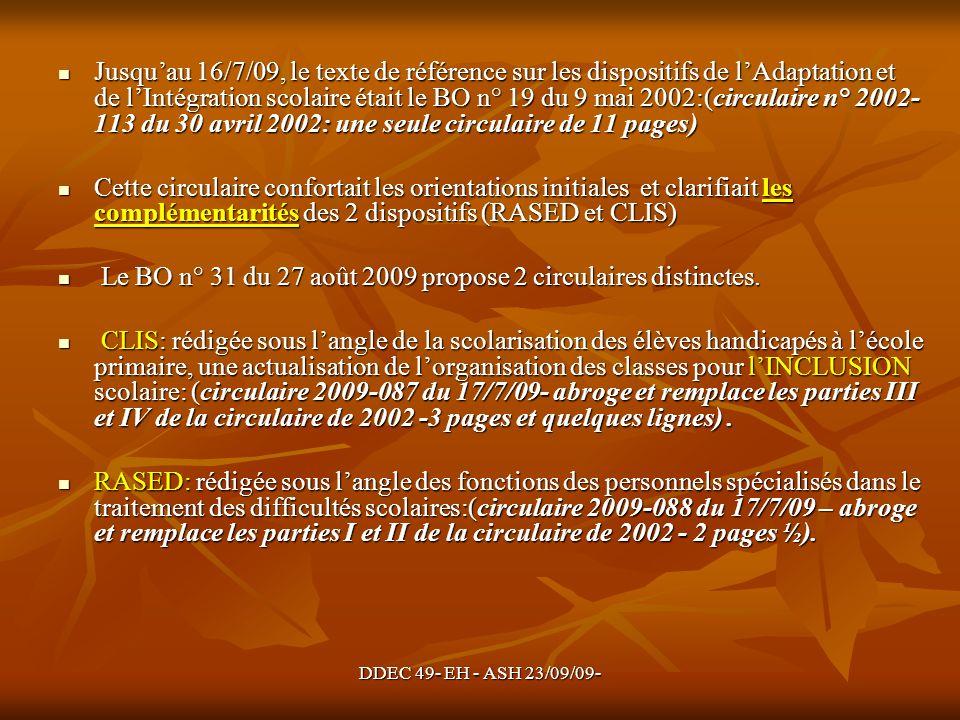 Le BO n° 31 du 27 août 2009 propose 2 circulaires distinctes.
