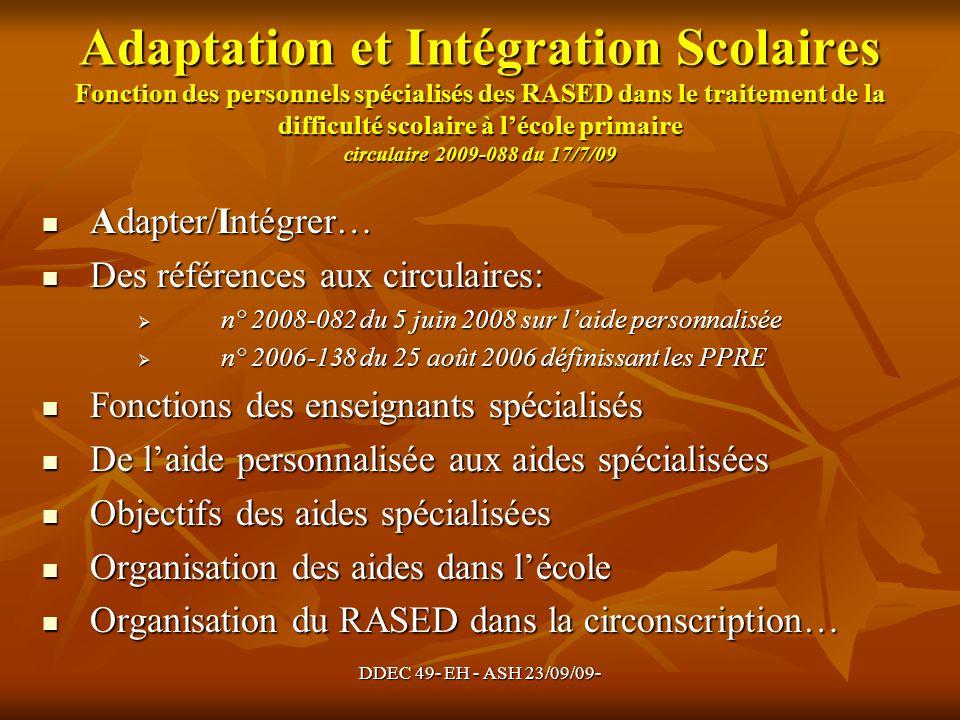 Adaptation et Intégration Scolaires Fonction des personnels spécialisés des RASED dans le traitement de la difficulté scolaire à l'école primaire circulaire 2009-088 du 17/7/09