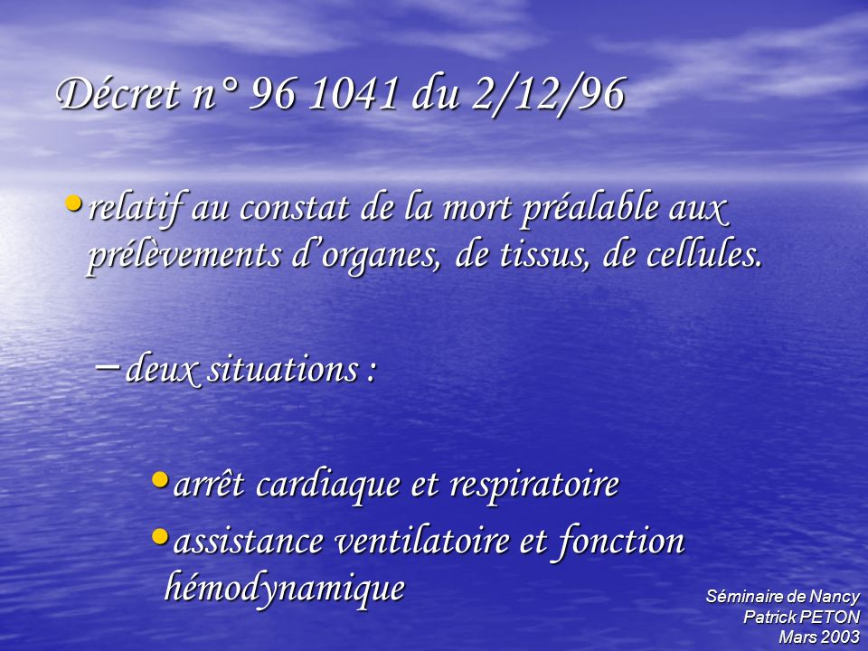 Décret n° 96 1041 du 2/12/96 relatif au constat de la mort préalable aux prélèvements d'organes, de tissus, de cellules.