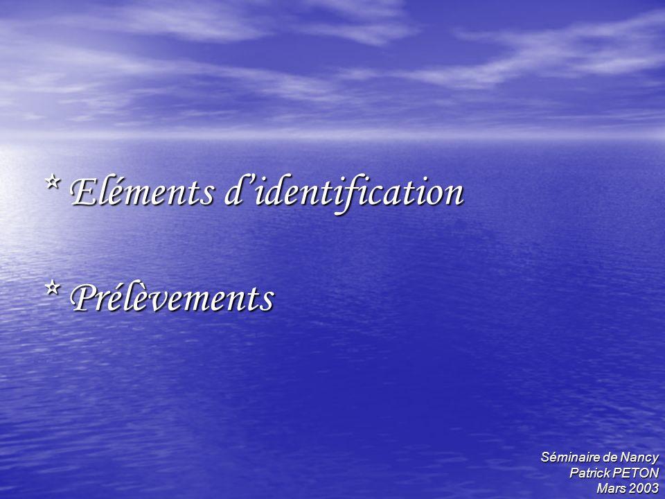 * Eléments d'identification * Prélèvements
