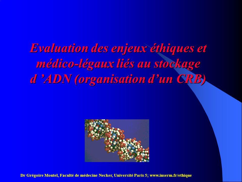 Evaluation des enjeux éthiques et médico-légaux liés au stockage d 'ADN (organisation d'un CRB)