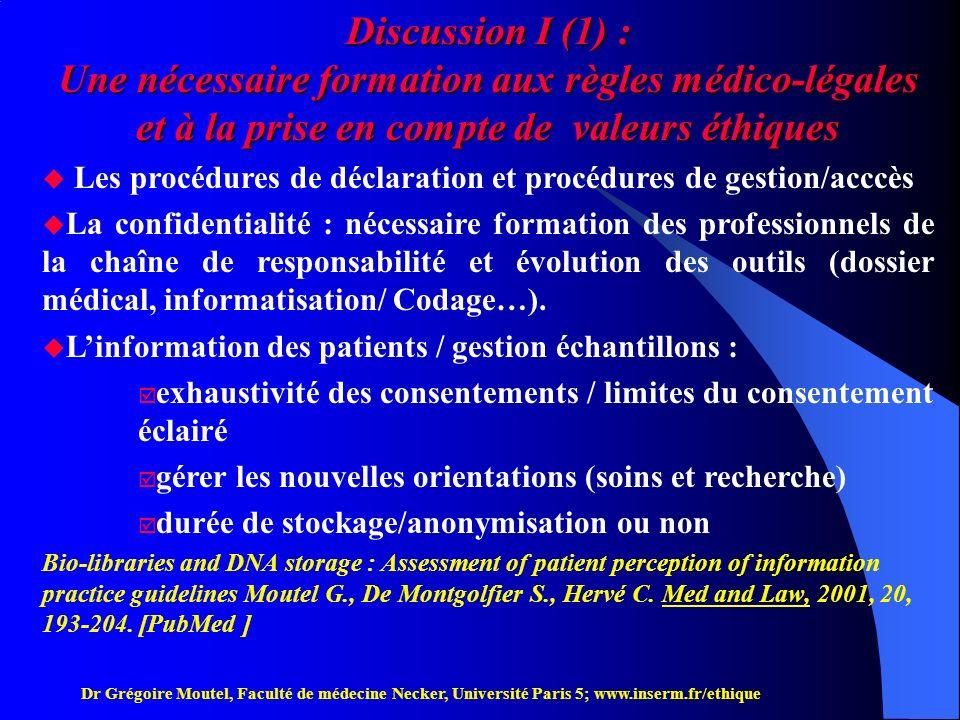 Discussion I (1) : Une nécessaire formation aux règles médico-légales et à la prise en compte de valeurs éthiques