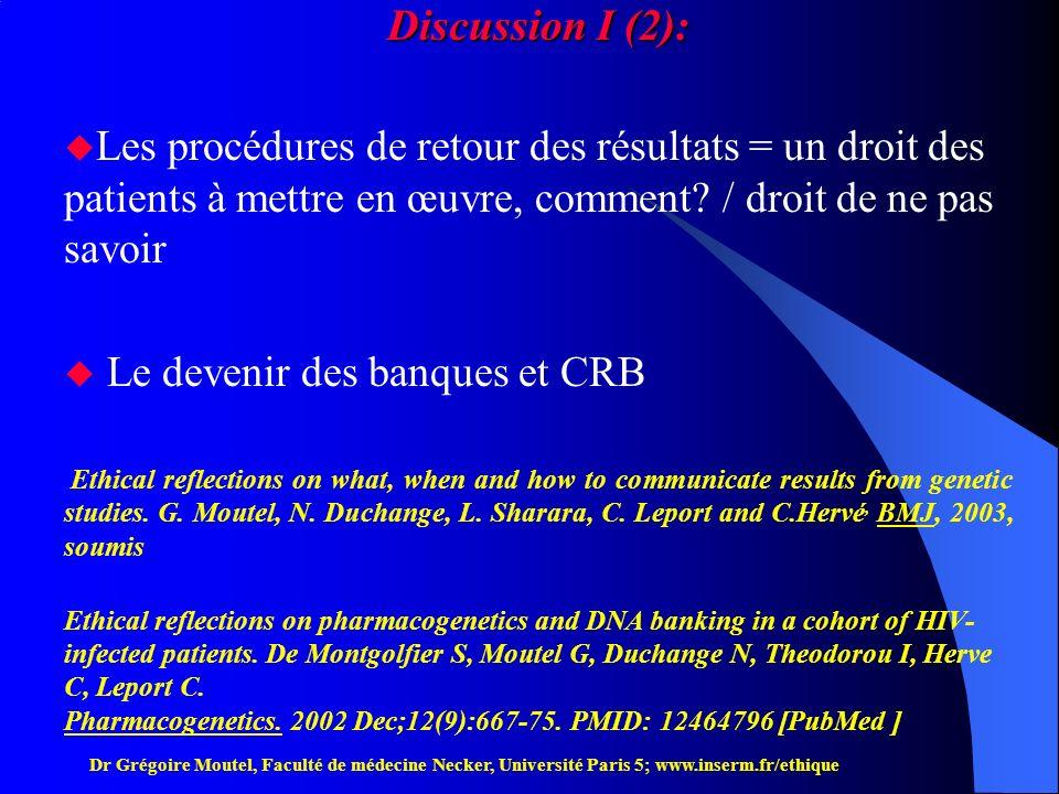 Discussion I (2): Les procédures de retour des résultats = un droit des patients à mettre en œuvre, comment / droit de ne pas savoir.