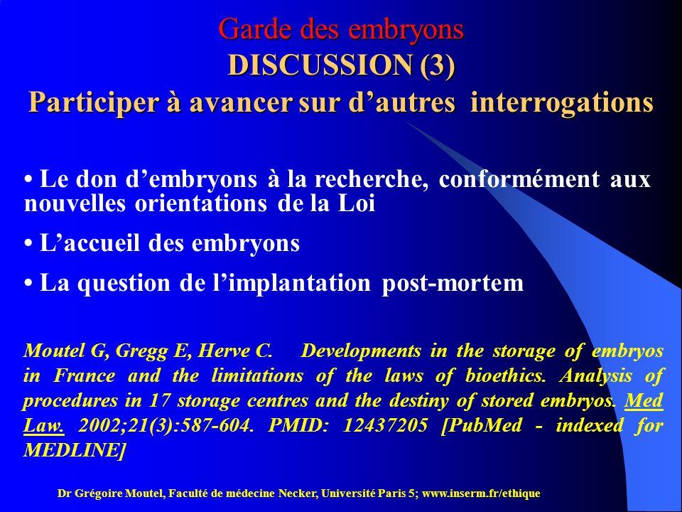 Garde des embryons DISCUSSION (3) Participer à avancer sur d'autres interrogations