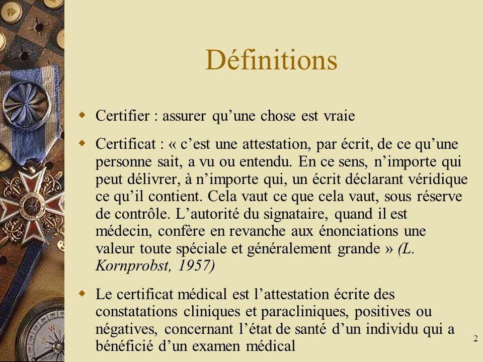 Définitions Certifier : assurer qu'une chose est vraie