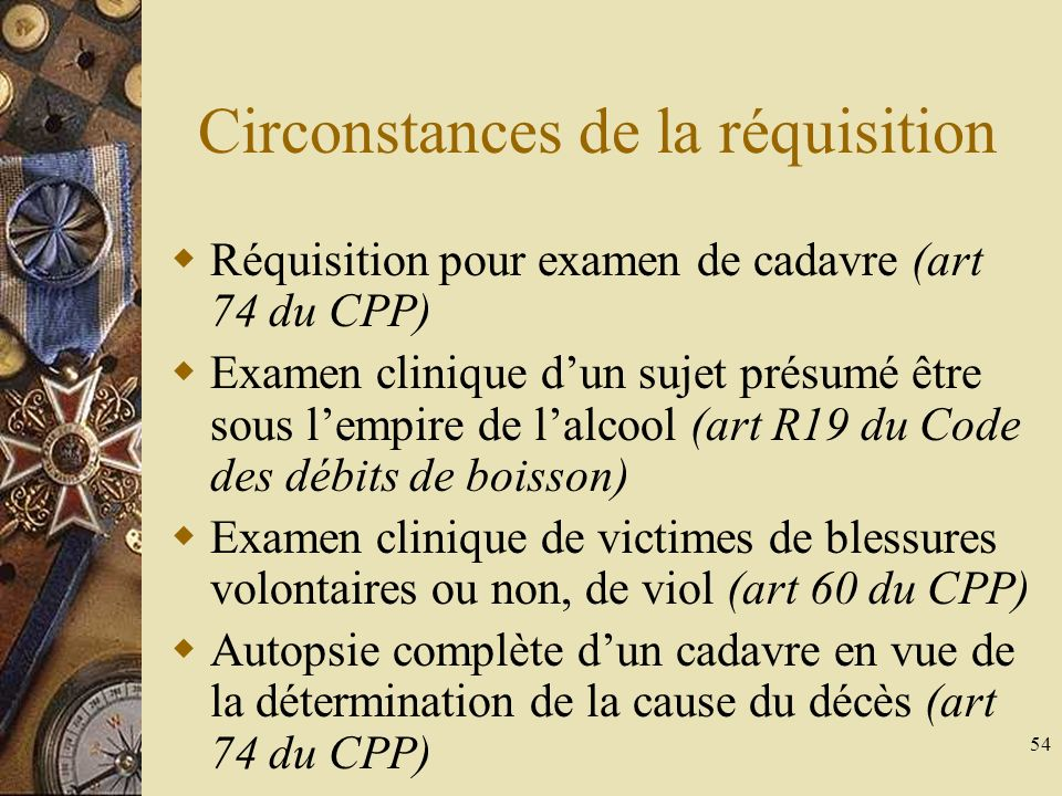 Circonstances de la réquisition