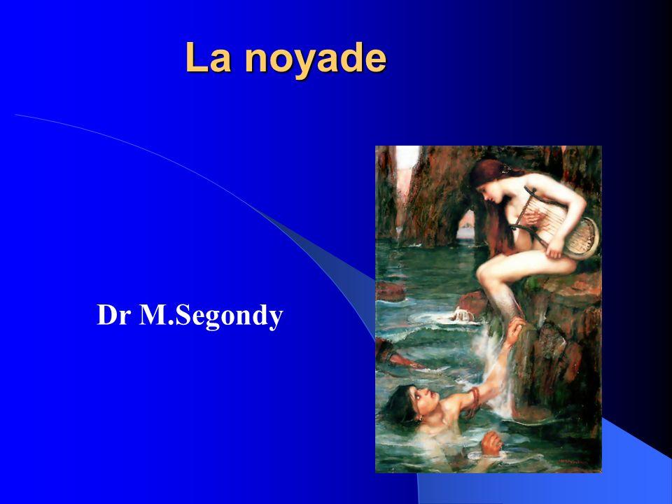 La noyade Dr M.Segondy