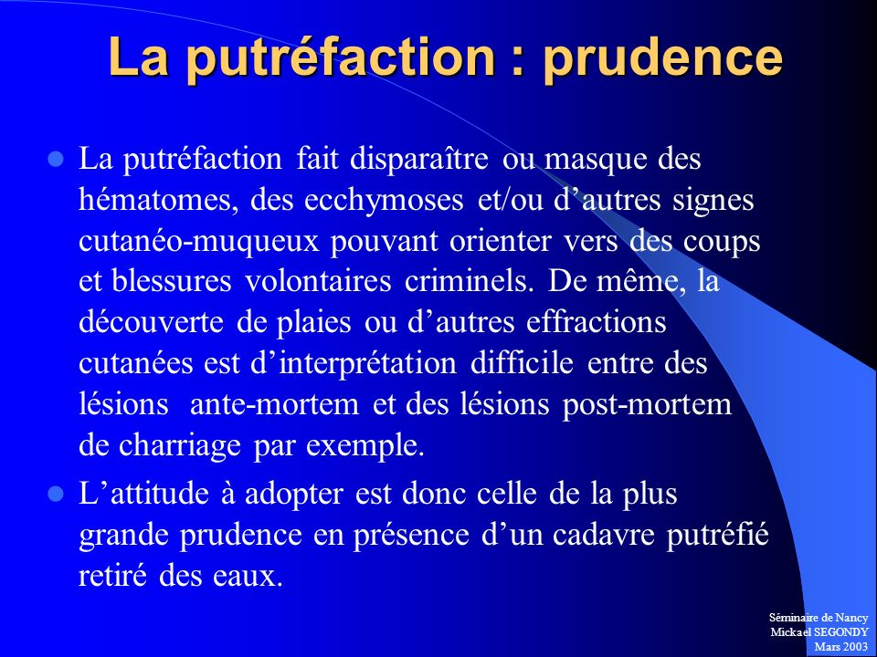 La putréfaction : prudence
