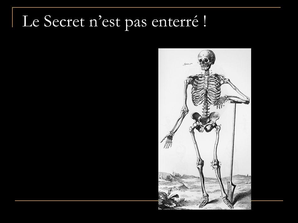 Le Secret n'est pas enterré !
