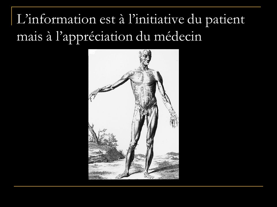 L'information est à l'initiative du patient mais à l'appréciation du médecin