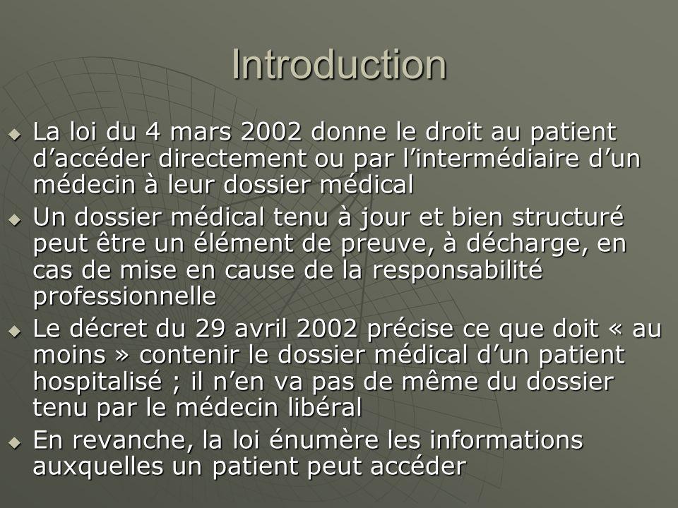 Introduction La loi du 4 mars 2002 donne le droit au patient d'accéder directement ou par l'intermédiaire d'un médecin à leur dossier médical.