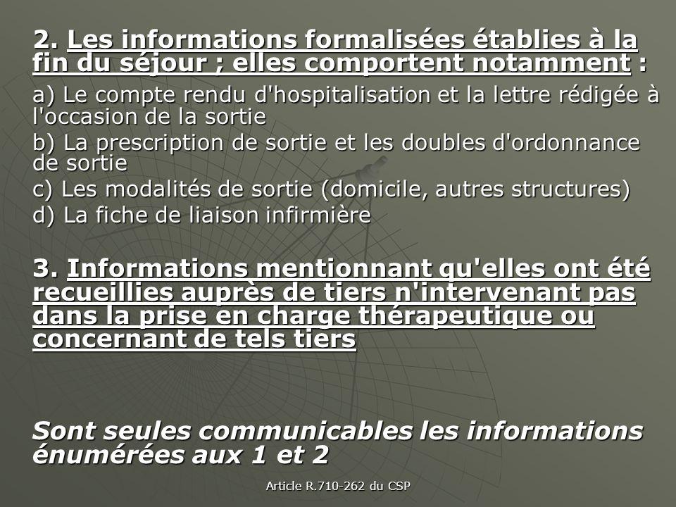 2. Les informations formalisées établies à la fin du séjour ; elles comportent notamment :