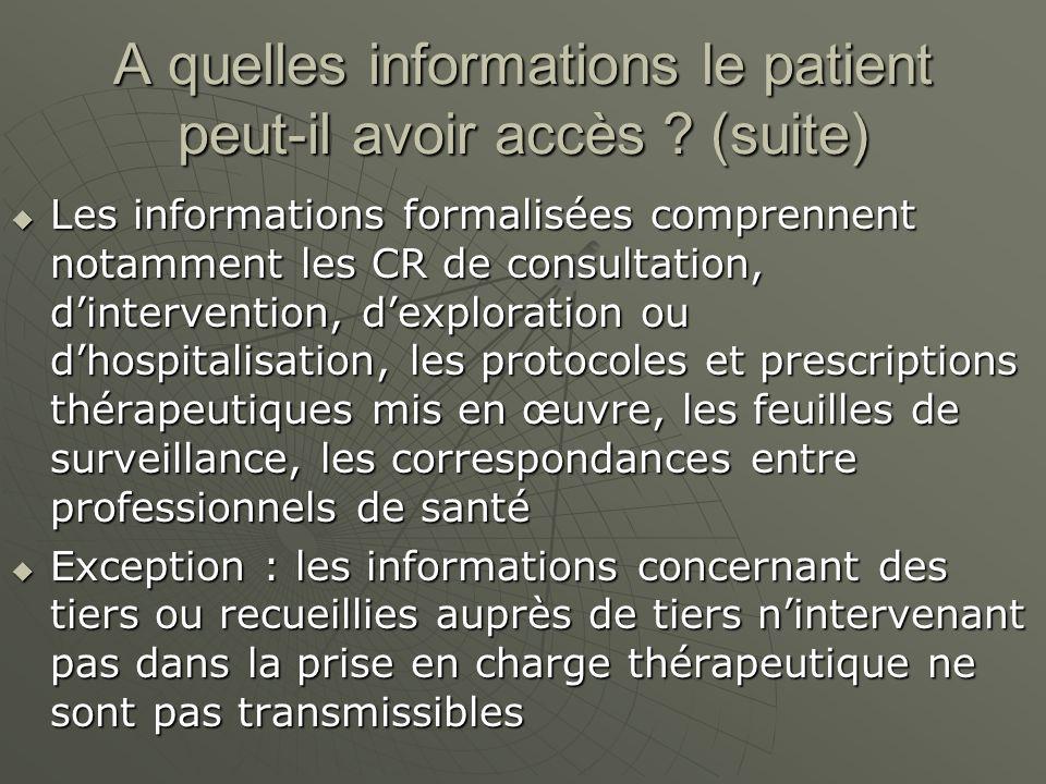 A quelles informations le patient peut-il avoir accès (suite)