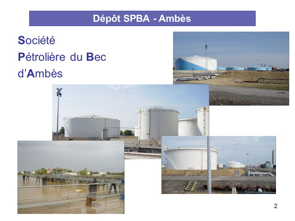 Dépôt SPBA - Ambès Société Pétrolière du Bec d'Ambès