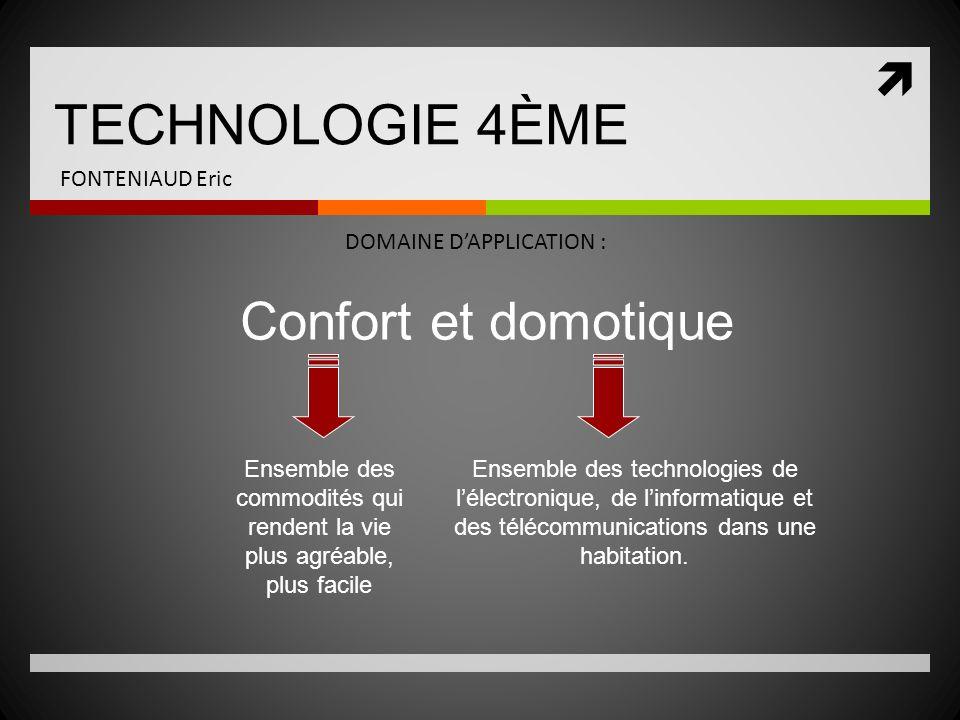 TECHNOLOGIE 4ÈME Confort et domotique FONTENIAUD Eric