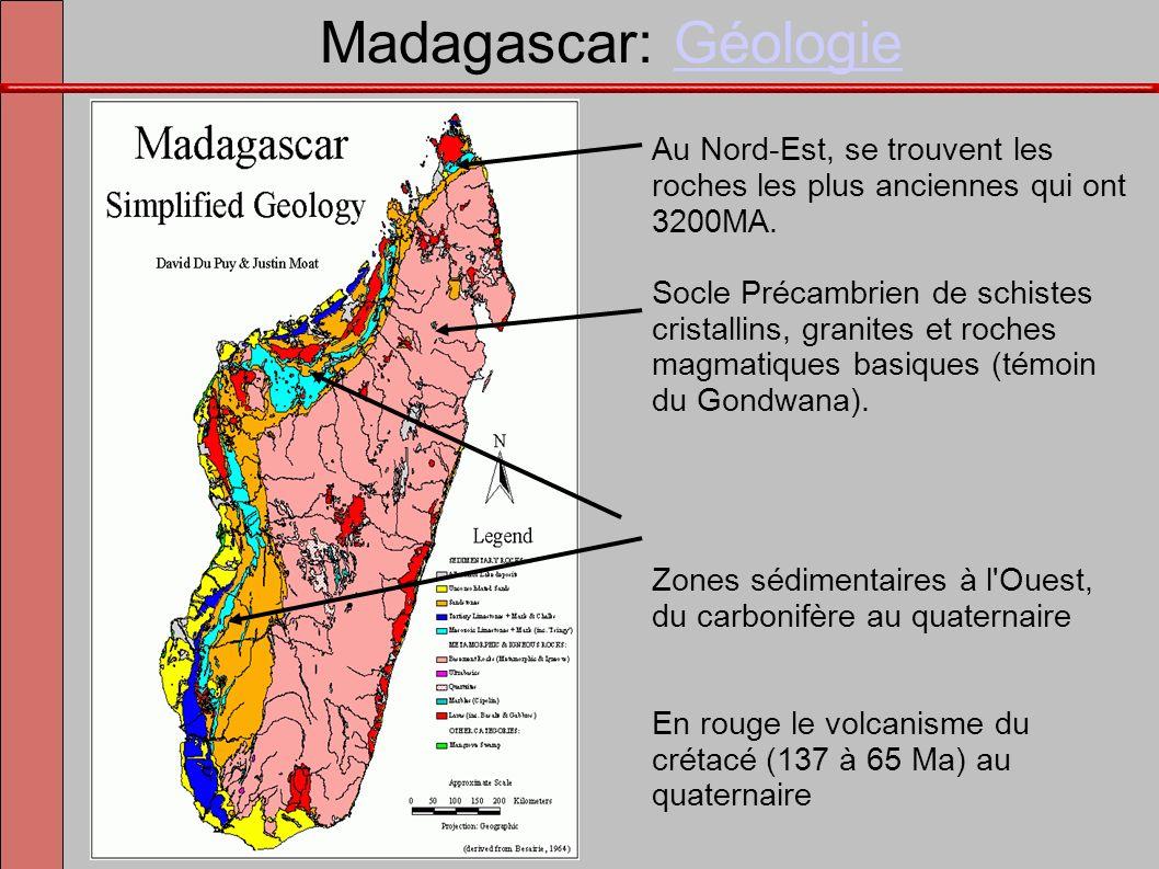 Madagascar: Géologie Au Nord-Est, se trouvent les roches les plus anciennes qui ont 3200MA.