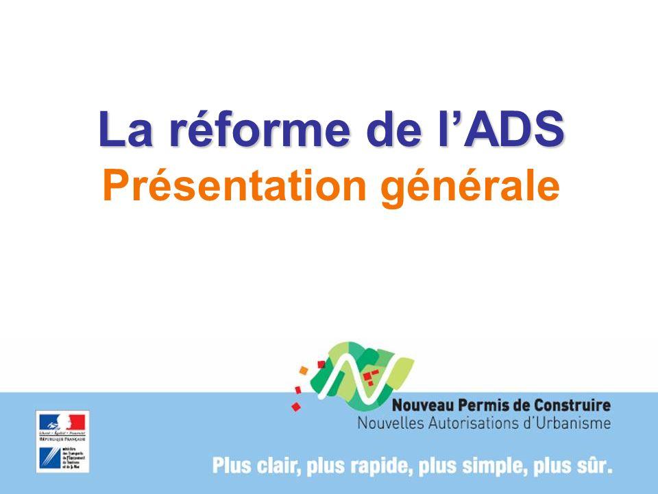 La réforme de l'ADS Présentation générale