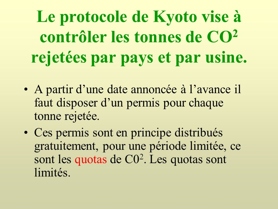 Le protocole de Kyoto vise à contrôler les tonnes de CO2 rejetées par pays et par usine.