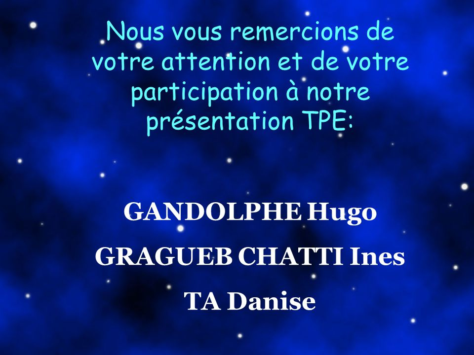Nous vous remercions de votre attention et de votre participation à notre présentation TPE:
