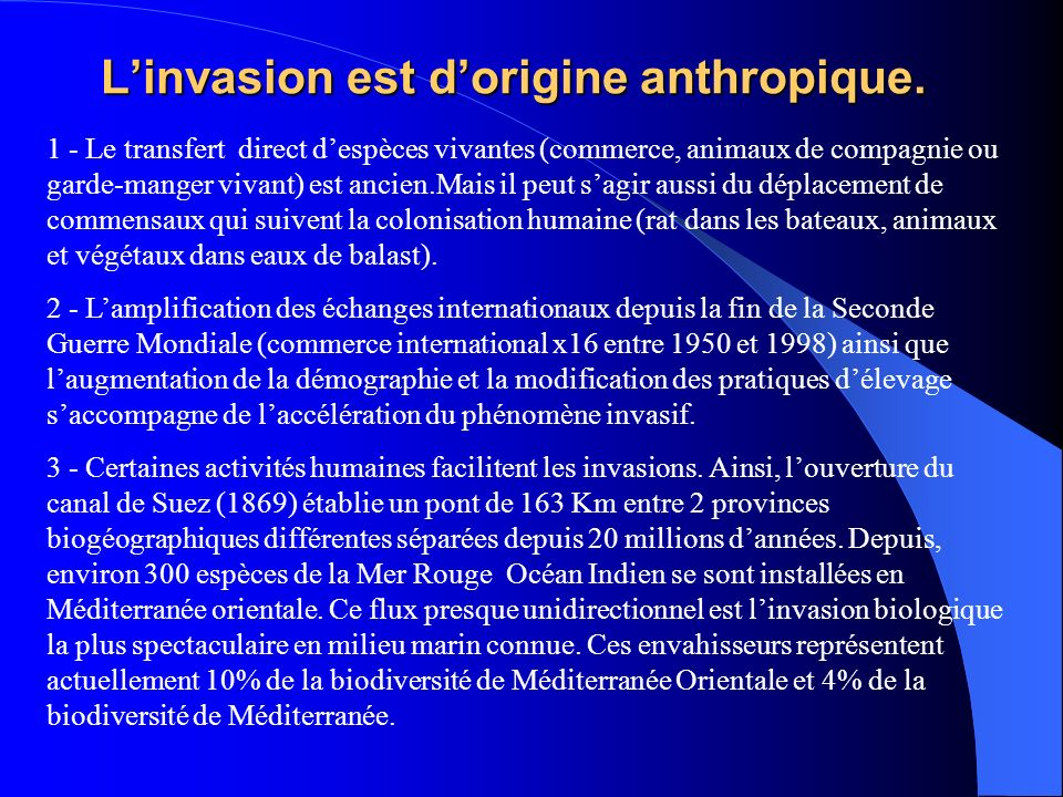 L'invasion est d'origine anthropique.