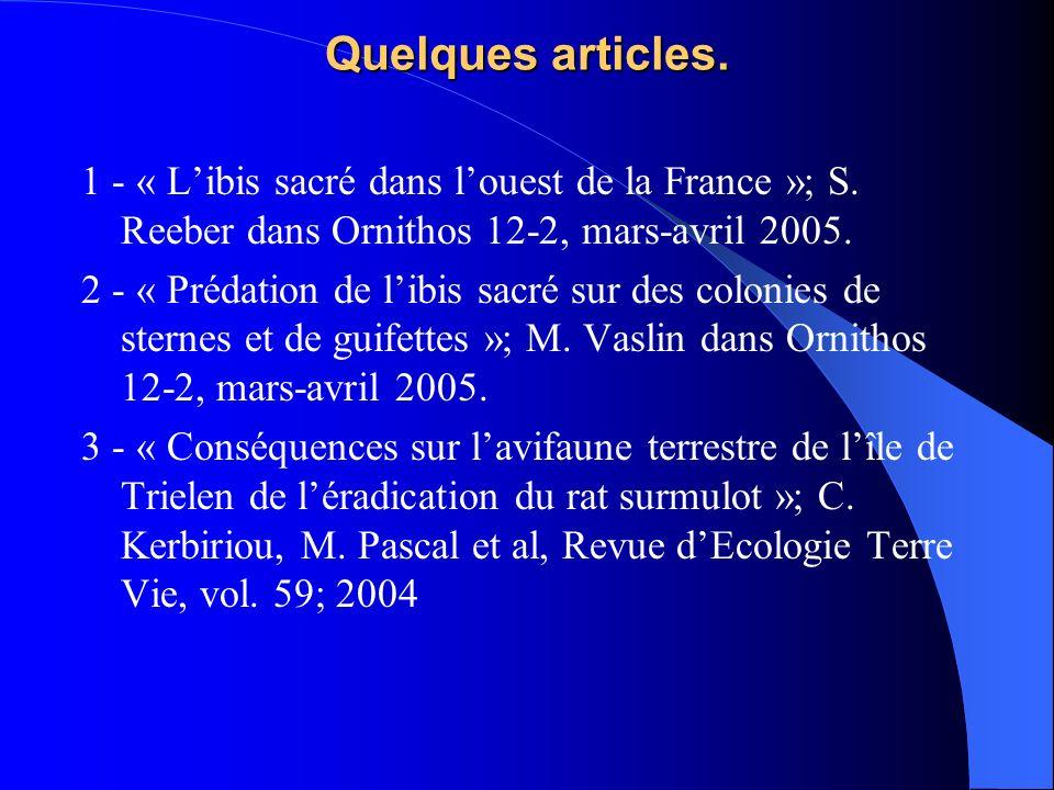 Quelques articles.1 - « L'ibis sacré dans l'ouest de la France »; S. Reeber dans Ornithos 12-2, mars-avril 2005.