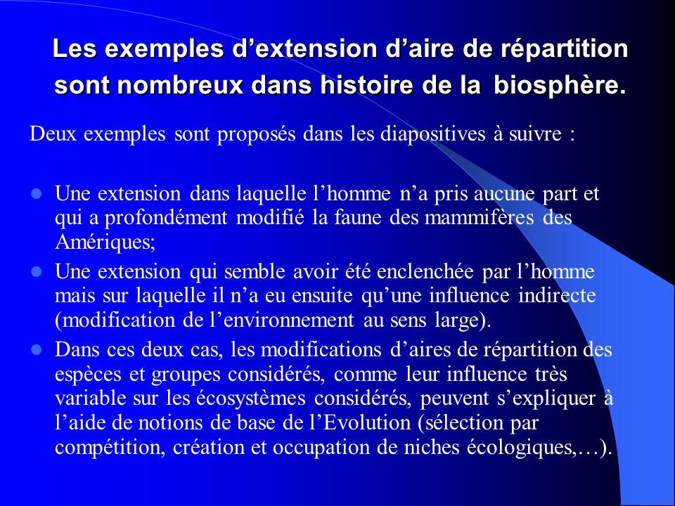 Les exemples d'extension d'aire de répartition sont nombreux dans histoire de la biosphère.