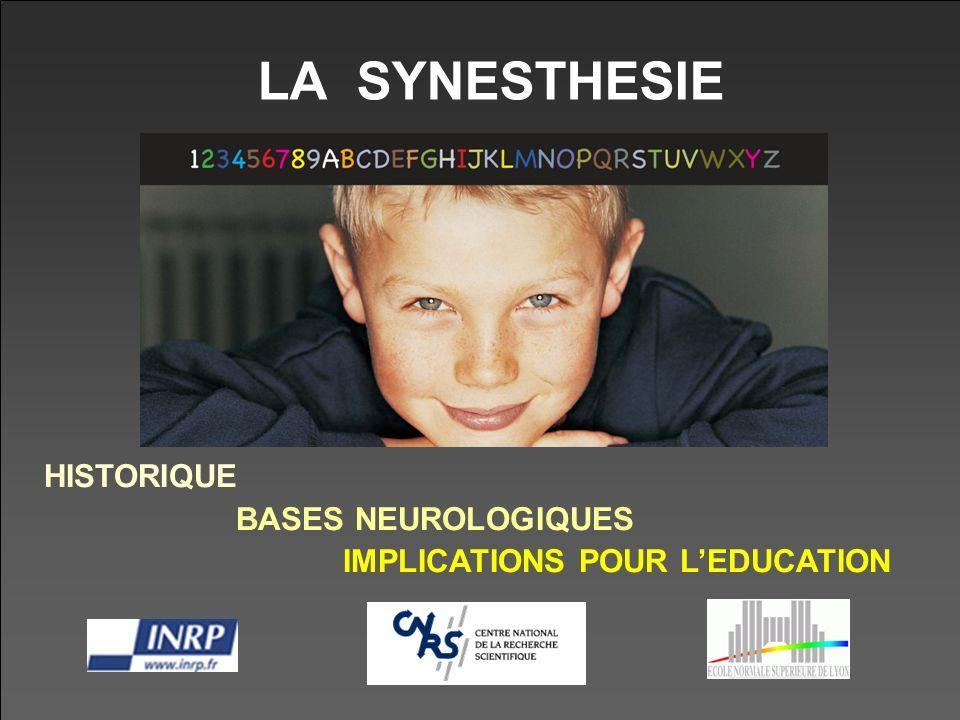 LA SYNESTHESIE HISTORIQUE BASES NEUROLOGIQUES