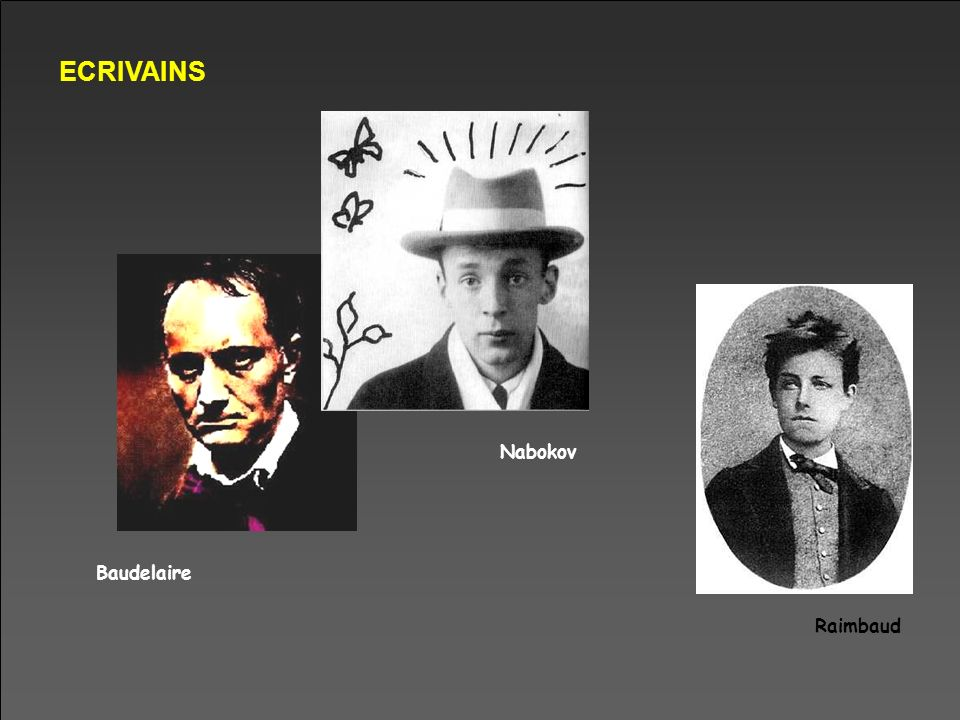 ECRIVAINS Nabokov Baudelaire Raimbaud
