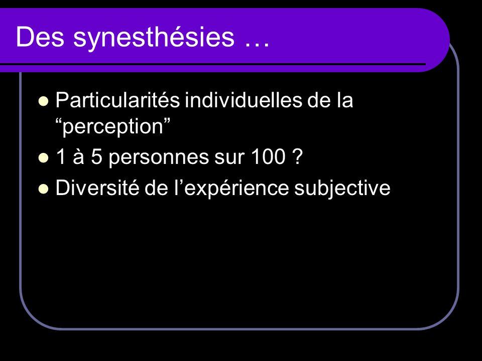 Des synesthésies … Particularités individuelles de la perception
