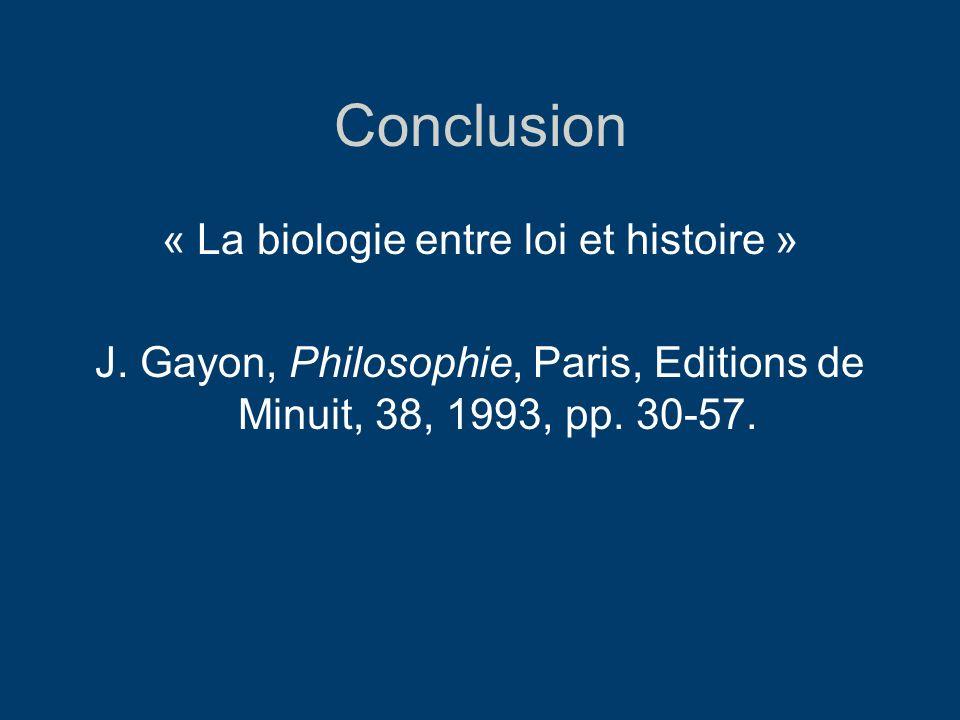 Conclusion« La biologie entre loi et histoire » J.